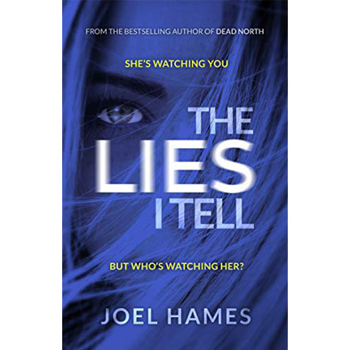The Lies I Tell cover image, a tense, claustrophobic psychological thriller by Joel Hames